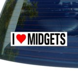 I Love Heart MIDGETS - Window Bumper Sticker